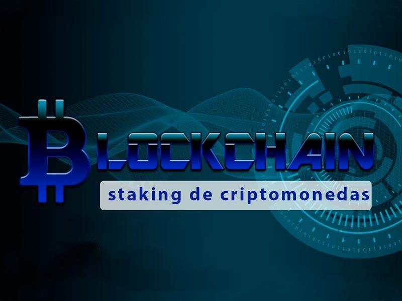 staking de criptomonedas